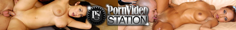 click here for Porn Video Station