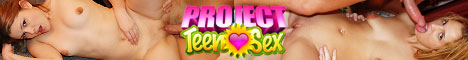click here for Project Teen Sex
