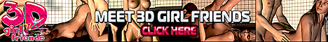 click here for 3dgirlfriends